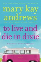 To Live and Die in Dixie Paperback  by Mary Kay Andrews