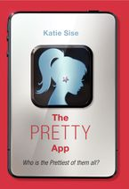 The Pretty App Hardcover  by Katie Sise