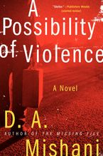 A Possibility of Violence Hardcover  by D. A. Mishani