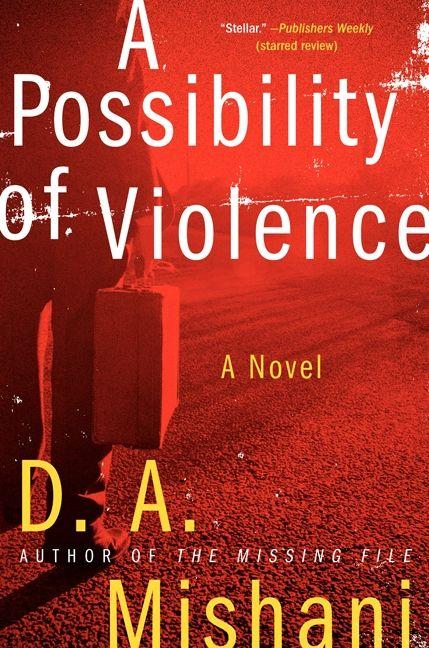 a possibility of violence mishani d a