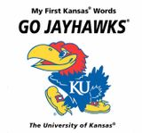 My First Kansas Words Go Jayhawks