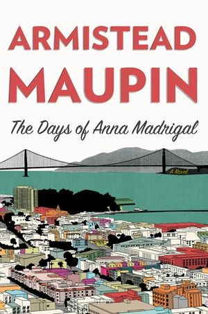 The Days of Anna Madrigal book image
