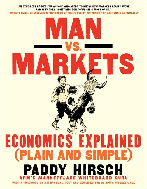 Book cover image: Man vs. Markets: Economics Explained (Plain and Simple)