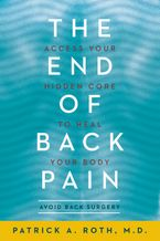 The End of Back Pain Paperback  by Patrick Roth M.D.