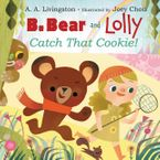 b-bear-and-lolly-catch-that-cookie