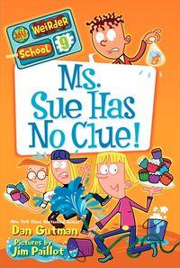 my-weirder-school-9-ms-sue-has-no-clue