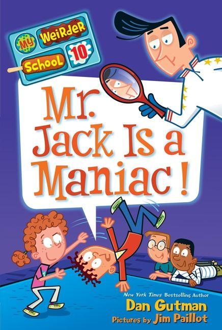 My Weirder School #10: Mr  Jack Is a Maniac! - Dan Gutman