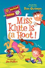 My Weirder School #11: Miss Klute Is a Hoot! Hardcover  by Dan Gutman