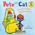 Pete the Cat: Construction Destruction Paperback  by James Dean