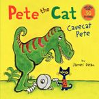 Pete the Cat: Cavecat Pete Paperback  by James Dean