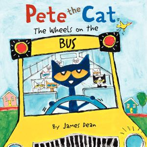 Pete the Cat: The Wheels on the Bus