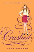 Pretty Little Liars #13: Crushed Hardcover  by Sara Shepard