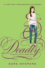 Pretty Little Liars #14: Deadly Hardcover  by Sara Shepard