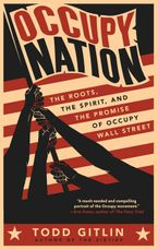 Occupy Nation Paperback  by Todd Gitlin
