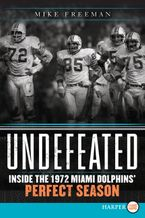 Undefeated Paperback LTE by Mike Freeman