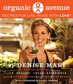 Organic Avenue Hardcover  by Denise Mari