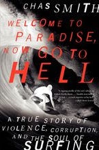 Welcome to Paradise, Now Go to Hell Paperback  by Chas Smith