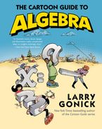 The Cartoon Guide to Algebra Paperback  by Larry Gonick
