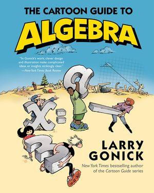 The Cartoon Guide to Algebra book image