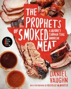 The Prophets of Smoked Meat Hardcover  by Daniel Vaughn