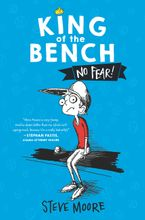 King of the Bench: No Fear! Hardcover  by Steve Moore