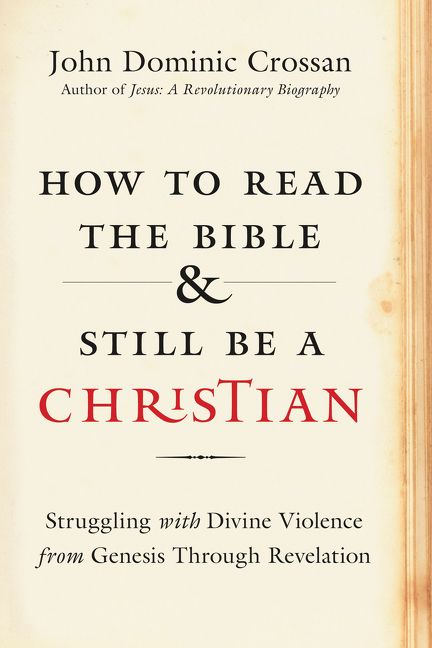 How to Read the Bible and Still Be a Christian - John
