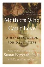 Mothers Who Can't Love Paperback  by Susan Forward