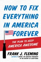 how-to-fix-everything-in-america-forever