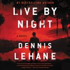 Live by Night Downloadable audio file UBR by Dennis Lehane