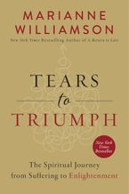 Tears to Triumph Hardcover  by Marianne Williamson