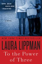 To the Power of Three Paperback  by Laura Lippman