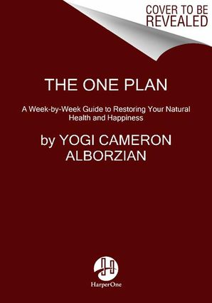 THE ONE PLAN:A WEEK-BY-WEEK GUIDE TO RESTORING YOUR NATURAL HEALT