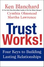 Trust Works! Hardcover  by Ken Blanchard