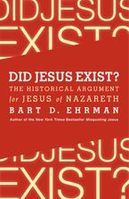 Did Jesus Exist? Paperback  by Bart D. Ehrman
