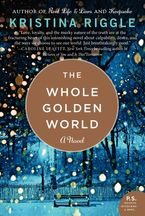 The Whole Golden World Paperback  by Kristina Riggle