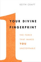 Your Divine Fingerprint Hardcover  by Keith Craft