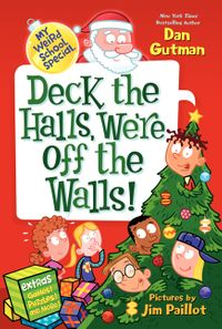 my-weird-school-special-deck-the-halls-were-off-the-walls
