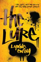 The Lure Hardcover  by Lynne Ewing