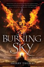 The Burning Sky Hardcover  by Sherry Thomas