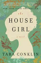 The House Girl Hardcover  by Tara Conklin