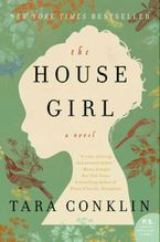The House Girl Paperback  by Tara Conklin