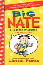 Big Nate: In a Class by Himself Special Edition Hardcover  by Lincoln Peirce