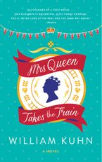 Mrs Queen Takes the Train Paperback  by William Kuhn
