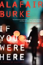 If You Were Here Paperback  by Alafair Burke
