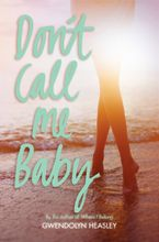 Don't Call Me Baby Paperback  by Gwendolyn Heasley