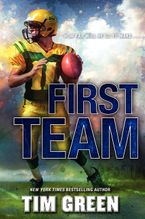 First Team Hardcover  by Tim Green