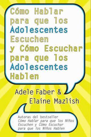 Cómo Hablar para que los Adolescentes Escuchen y Cómo Escuchar book image