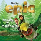 Epic: Welcome to Moonhaven eBook  by Annie Auerbach