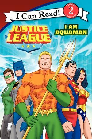 Justice League Classic: I Am Aquaman book image