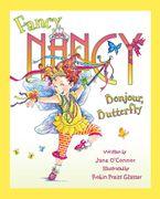 Fancy Nancy: Bonjour, Butterfly Hardcover  by Jane O'Connor